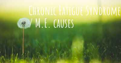 Chronic Fatigue Syndrome / M.E. causes