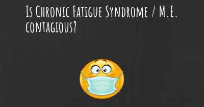 Is Chronic Fatigue Syndrome / M.E. contagious?