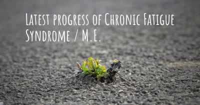 Latest progress of Chronic Fatigue Syndrome / M.E.
