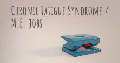 Chronic Fatigue Syndrome / M.E. jobs