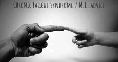 Chronic Fatigue Syndrome / M.E. advice
