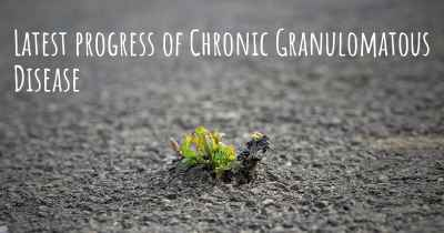 Latest progress of Chronic Granulomatous Disease