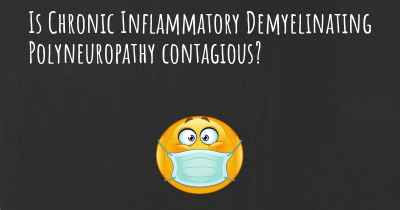 Is Chronic Inflammatory Demyelinating Polyneuropathy contagious?