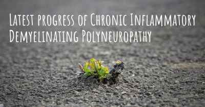 Latest progress of Chronic Inflammatory Demyelinating Polyneuropathy