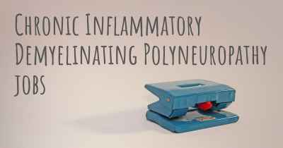 Chronic Inflammatory Demyelinating Polyneuropathy jobs