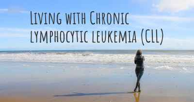 Living with Chronic lymphocytic leukemia (CLL)