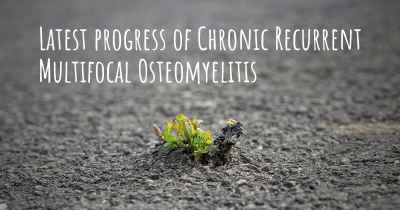 Latest progress of Chronic Recurrent Multifocal Osteomyelitis