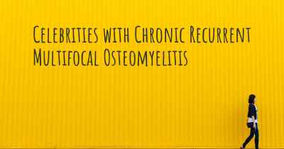 Celebrities with Chronic Recurrent Multifocal Osteomyelitis