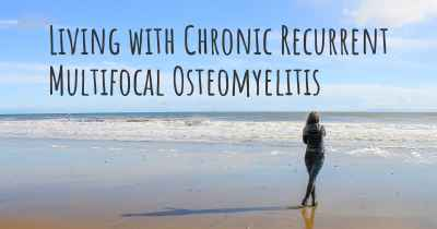 Living with Chronic Recurrent Multifocal Osteomyelitis