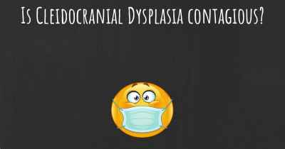 Is Cleidocranial Dysplasia contagious?