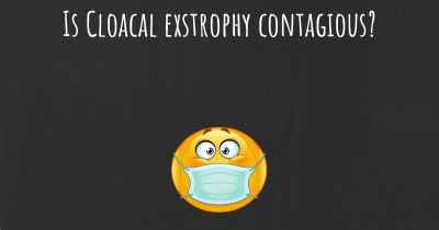 Is Cloacal exstrophy contagious?