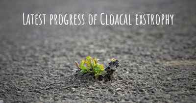 Latest progress of Cloacal exstrophy