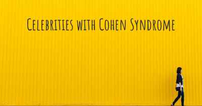 Celebrities with Cohen Syndrome