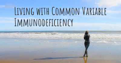 Living with Common Variable Immunodeficiency