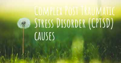 Complex Post Traumatic Stress Disorder (CPTSD) causes
