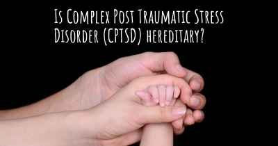 Is Complex Post Traumatic Stress Disorder (CPTSD) hereditary?