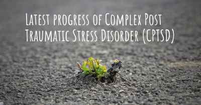 Latest progress of Complex Post Traumatic Stress Disorder (CPTSD)