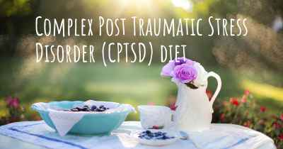 Complex Post Traumatic Stress Disorder (CPTSD) diet
