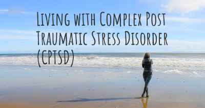 Living with Complex Post Traumatic Stress Disorder (CPTSD)