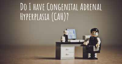 Do I have Congenital Adrenal Hyperplasia (CAH)?