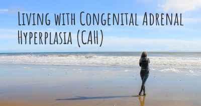 Living with Congenital Adrenal Hyperplasia (CAH)