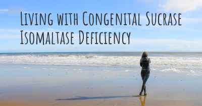 Living with Congenital Sucrase Isomaltase Deficiency