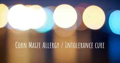 Corn Maize Allergy / Intolerance cure