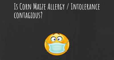 Is Corn Maize Allergy / Intolerance contagious?