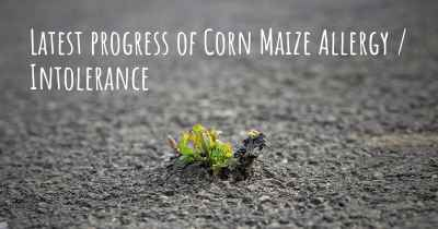 Latest progress of Corn Maize Allergy / Intolerance