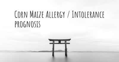 Corn Maize Allergy / Intolerance prognosis