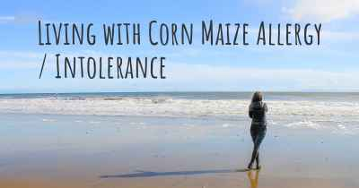 Living with Corn Maize Allergy / Intolerance