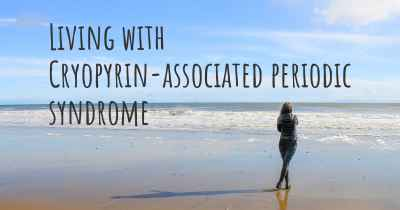 Living with Cryopyrin-associated periodic syndrome