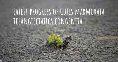Latest progress of Cutis marmorata telangiectatica congenita