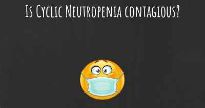 Is Cyclic Neutropenia contagious?