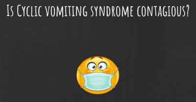 Is Cyclic vomiting syndrome contagious?