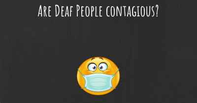 Are Deaf People contagious?