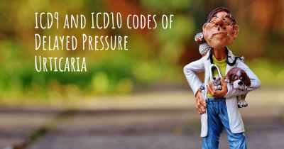 ICD9 and ICD10 codes of Delayed Pressure Urticaria