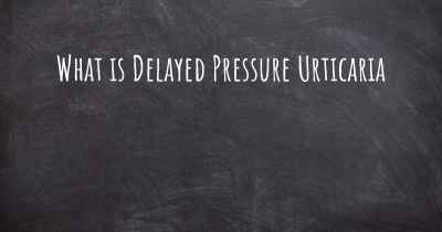 What is Delayed Pressure Urticaria