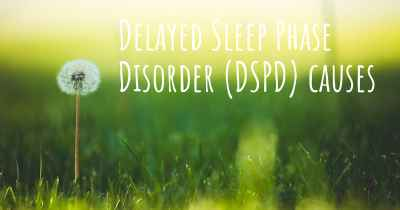 Delayed Sleep Phase Disorder (DSPD) causes