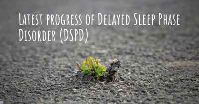 Latest progress of Delayed Sleep Phase Disorder (DSPD)