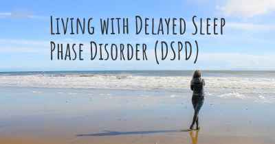 Living with Delayed Sleep Phase Disorder (DSPD)