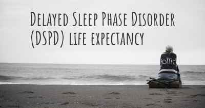 Delayed Sleep Phase Disorder (DSPD) life expectancy