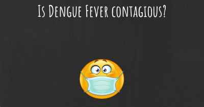 Is Dengue Fever contagious?