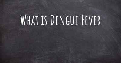 What is Dengue Fever