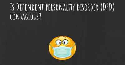 Is Dependent personality disorder (DPD) contagious?