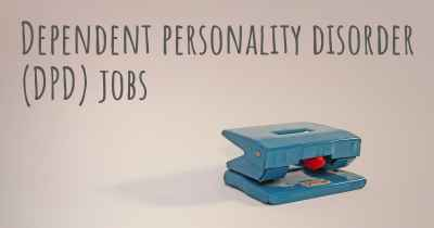 Dependent personality disorder (DPD) jobs