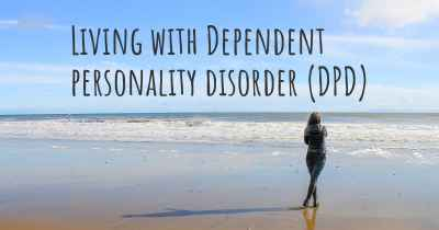 Living with Dependent personality disorder (DPD)