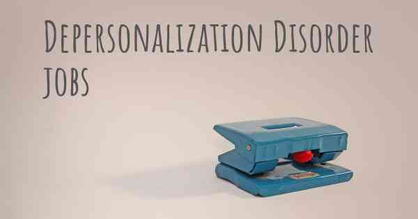 Depersonalization Disorder jobs