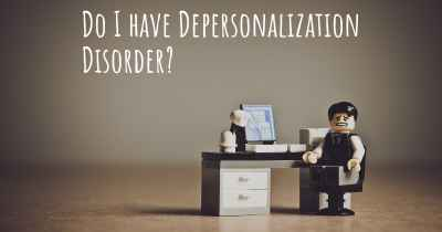 Do I have Depersonalization Disorder?