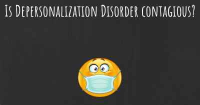 Is Depersonalization Disorder contagious?